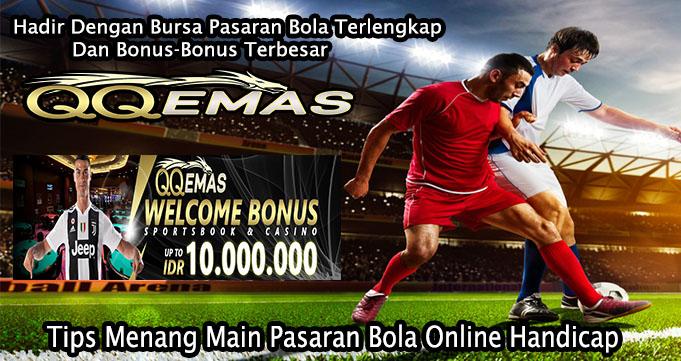 Tips Menang Main Pasaran Bola Online Handicap